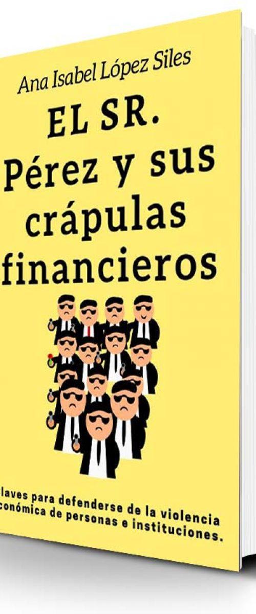 el-sr-perez-y-sus-crapulas-financieros